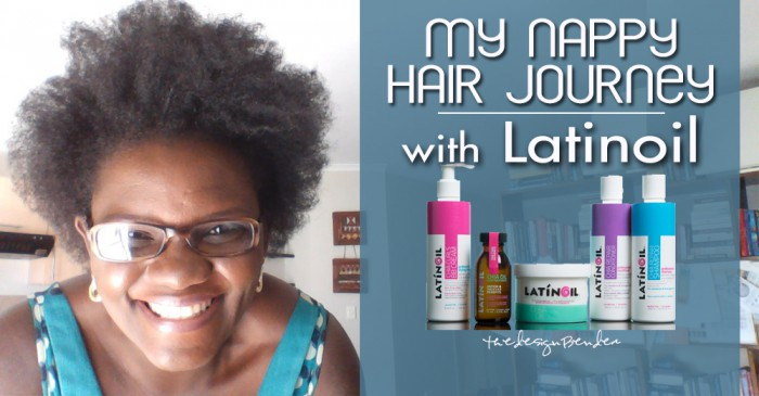 My Nappy Hair Journey with Latinoil-Joy Ezeka-Latinoil Review
