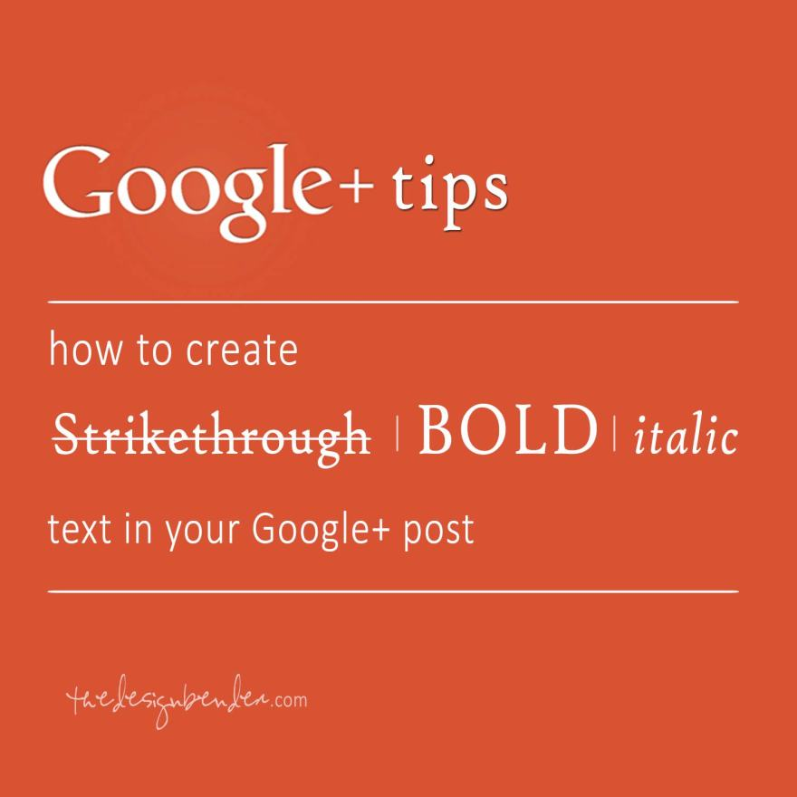 How-to-create-strikethrough,-bold-and-italic-text-in-your-Google-plus-post--theDesignBender-1