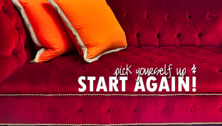 #motivation| Pick yourself up and start again