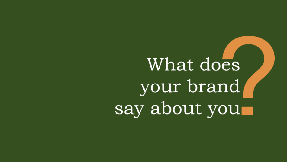 #‎businesstips‬ ‪#‎brandbuilding‬ | What does your brand say about you?