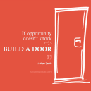 if-opportunity-doesnt-knock-build-a-door