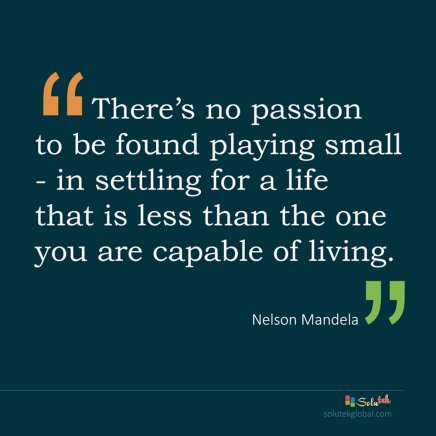 there-is-no-passion-found-playing-small-nelson-mandela-quote